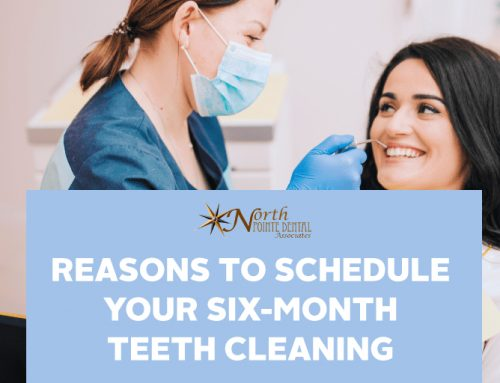 Reasons to Schedule Your Six-month Teeth Cleaning
