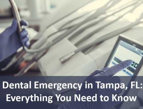 Dental Emergency in Tampa, FL: Everything You Need to Know