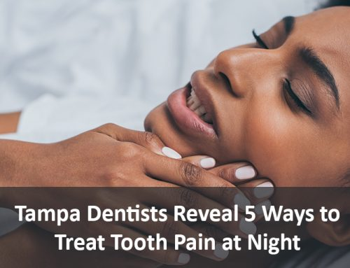 Tampa Dentists Reveal 5 Ways to Treat Tooth Pain at Night