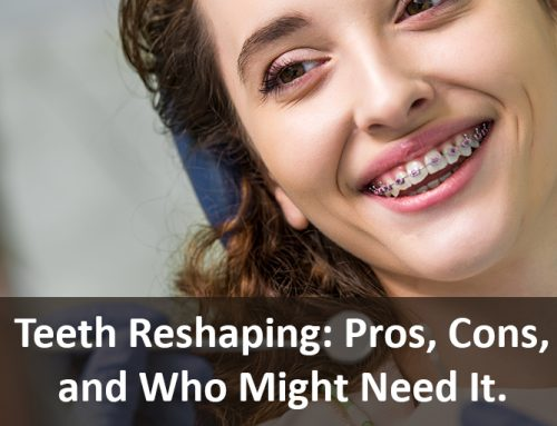 Teeth Reshaping: Pros, Cons, and Who Might Need It